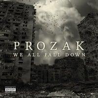 Prozak - We All Fall Down