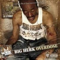 Big Herk - Overdose